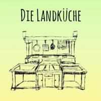 Die Landküche | frische spritzige Ideen